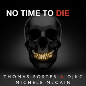THOMAS FOSTER & DJKC FEAT. MICHELE MCCAIN - NO TIME TO DIE